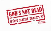 GOD'S NOT DEAD dámské triko bílé (U neck)